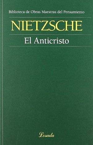 Anticristo, El - Friedrich Wilhelm Nietzsche: Nietzsche, Friedrich Wilhelm