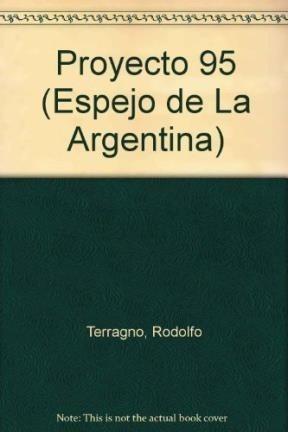 Proyecto 95 [2 Edicion] - Terragno Rodolfo: TERRAGNO RODOLFO H