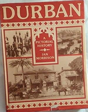 Durban: A pictorial history : a photographic: Morrison, Ian