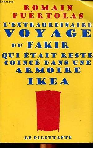 Image du vendeur pour L'extraordinaire voyage du Fakir qui était resté coincé dans une armoire Ikea mis en vente par Le-Livre