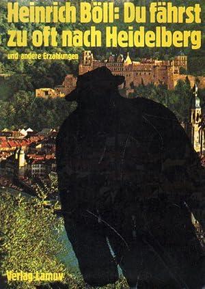 Bild des Verkäufers für Du fährst zu oft nach Heidelberg. zum Verkauf von Versandantiquariat Boller