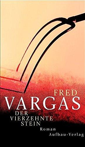 Der vierzehnte Stein: Roman (Kommissar Adamsberg ermittelt,: Vargas, Fred:
