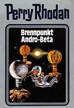 Perry Rhodan 25. Brennpunkt Andro-Beta (Perry Rhodan Silberband, Band 25)
