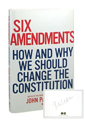 Six Amendments: How and Why We Should Change the Constitution [Signed Bookplate]