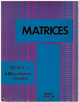 Matrices. Teoría y 340 problemas resueltos: Frank Ayres, Jr