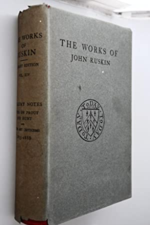 The works of John Ruskin: Vol. XIV : Academy Notes : Notes on Prout and Hunt and Other Criticisms...