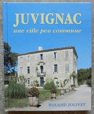 Juvignac, une ville peu commune.: Jolivet (Roland)