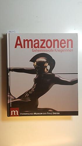 Bild des Verkäufers für Amazonen : geheimnisvolle Kriegerinnen ; (Ausstellung ; Begleitbuch) zum Verkauf von Gebrauchtbücherlogistik  H.J. Lauterbach