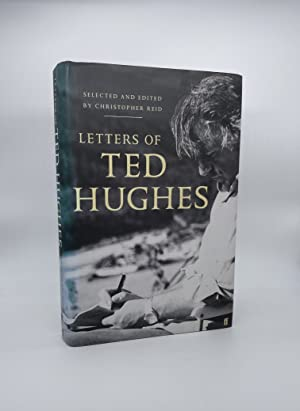 Letters of Ted Hughes: Selected and edited by Christopher Reid