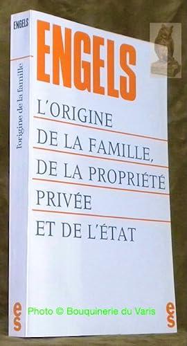 L'origine de la famille, de la propriété: ENGELS, Friedrich.