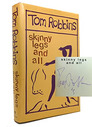 SKINNY LEGS AND ALL Signed 1st: Tom Robbins