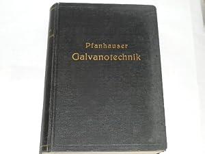 Die elektrolytischen Metallniederschläge. Lehrbuch der Galvanotechnik mit: Pfanhauser, W.: