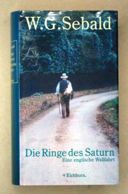 Die Ringe des Saturn. Eine englische Wallfahrt.: Sebald, W. G.