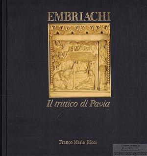 Embriachi. Il trittico di Pavia.: Embriachi, Baldassare degli: