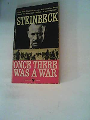 Once There Was a War: Steinbeck, John: