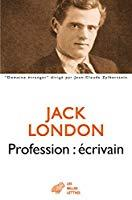 Profession : écrivain: London, Jack