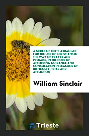 A Series of Texts Arranged for the: William Sinclair