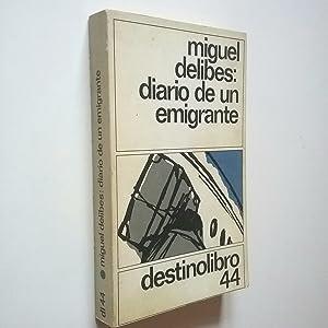 Diario de un emigrante: Miguel Delibes