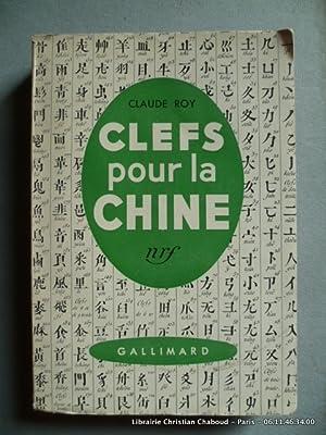 Clefs pour la Chine.: Claude Roy.