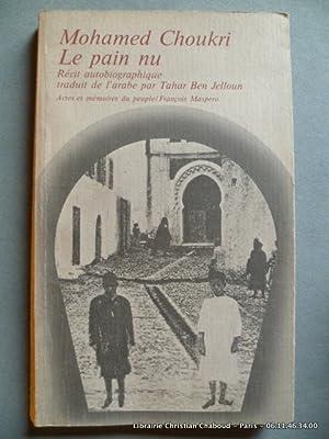 Le pain nu. Récit autobiographique: Mohamed Choukri. Trad.