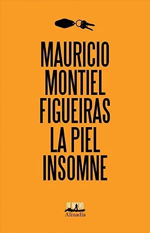 La Piel Insomne/ Sleepless Skin -Language: Spanish: Montiel Figueiras, Mauricio