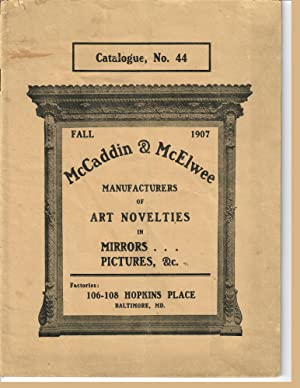 Catalogue 44; Manufacturers of Art Novelties in Mirrors . . . Pictures, &c