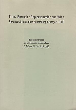 Franz Bartsch: Papiersammler aus Wien : Rekonstruktion: Schmidt, Frieder und