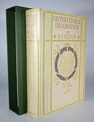 BRITISH FLORAL DECORATION By R. Forester Felton: R. Forester Felton.