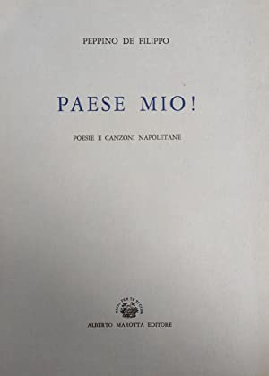 PAESE MIO! POESIE E CANZONI NAPOLETANE: DE FILIPPO PEPPINO