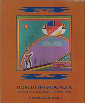 Look to the Mountain An Ecology of: Cajete, Gregory