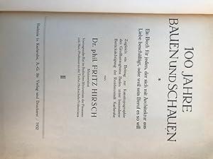 100 (Einhundert) Jahre Bauen und Schauen. Ein: Hirsch, Dr. phlil.
