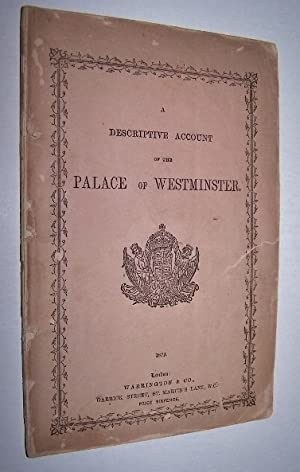 THE NEW PALACE OF WESTMINSTER - A Descriptive Account of the Palace of Westminster