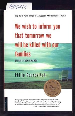WE WISH TO INFORM YOU THAT TOMORRIW: Philip Gourevitch