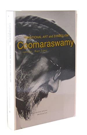 Seller image for Coomaraswamy 1: Selected Papers, Traditional Art and Symbolism (Bollingen Series LXXXIX) for sale by Capitol Hill Books