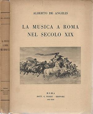 La musica a Roma nel secolo XIX: Alberto De Angelis