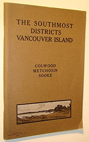 The Southmost Districts of Vancouver Island: Colwood, Metchosin, Sooke