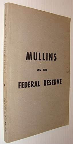 A Study of the Federal Reserve / Mullins on the Federal Reserve (Later Reprinted as The Secrets o...