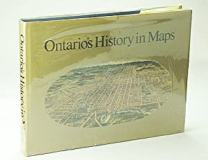 Ontario's History in Maps (The Ontario Historical Studies Series)