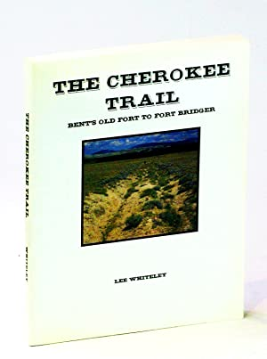 The Cherokee Trail: Bent's Old Fort to Fort Bridger