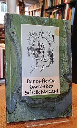 Der duftende Garten des Scheik Nefzaui -: Nefzaui, Scheik (=