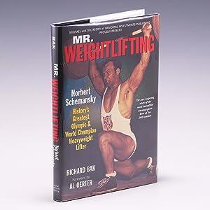Mr. Weightlifting: Norbert Schemansky: Richard Bak and