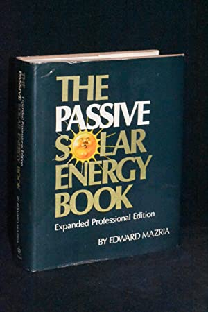 The Passive Solar Energy Book; Expanded Professional Edition