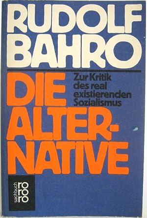 Die Alternative. Zur Kritik des real existierenden: Bahro, Rudolf: