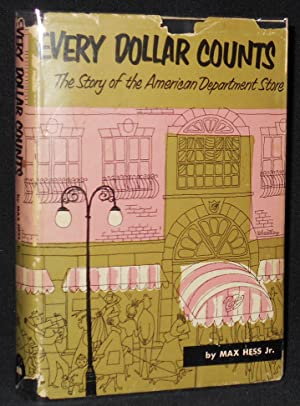 Every Dollar Counts: The Story of the American Department Store