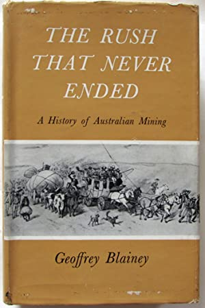 The Rush That Never Ended: A History of Australian Mining
