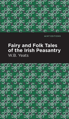 Fairy and Folk Tales of the Irish: Yeats, William Butler
