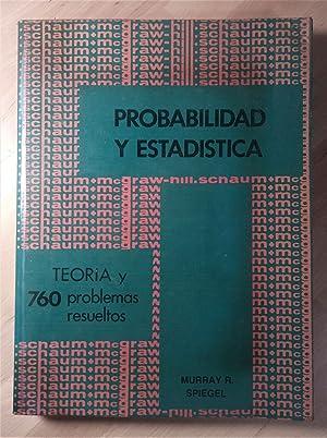 Probabilidad y estadística. Teoría y 760 problemas: Spiegel, Murray R.