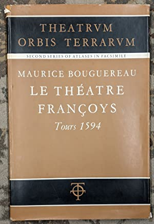 Le Theatre Francoys: Tours 1594 (Theatrum Orbis Terrarum, A Second Series of Atlases in Facsimile...