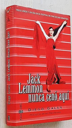 JACK LEMMON NUNCA CENÓ AQUÍ. Trece años: GALÁN, Diego