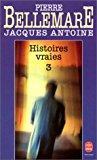 Histoires vraies: Bellemare, P Antoine